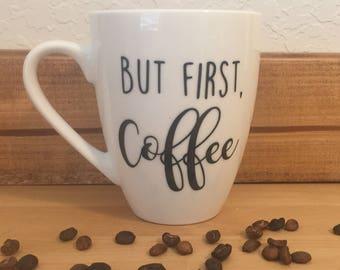 But First Coffee mug, Inspirational Quote, Quote Mug, White Ceramic Mug, White Coffee Mug, Statement Mug, Unique Coffee Mug, Typography Mug