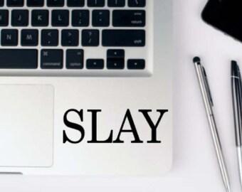 Slay - Slay Decal - Vinyl Decal - Laptop Decal - Car Decal - Laptop Sticker - Quote Decal - Laptop Stickers - I Slay - Slaying