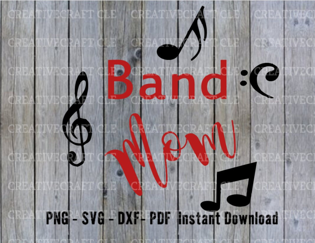 Band mom SVG DXF PNG pdf instant download cut file for cricut and  silhouette decal child marching music mother family pride high school