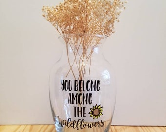 Tom Petty Vase ~ Wildflowers ~ Love ~ You Belong Among the Wildflowers ~ Personalized Vase ~ Gardener Gifts ~ Flowers ~ Valentine's Day