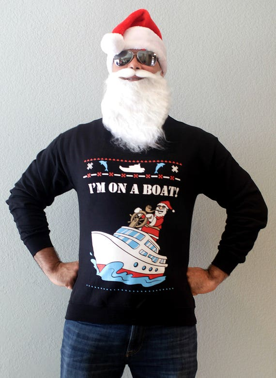 Christmas Sweaters For Men.I M On A Boat Ugly Christmas Sweater Men And Womens Funny Sweatshirt