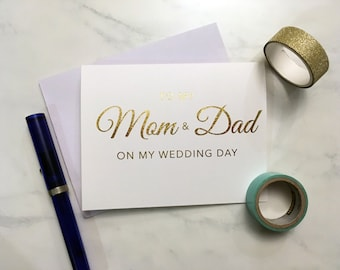 To my Mom and Dad on my wedding day - Gold, Silver or Rose Gold Card