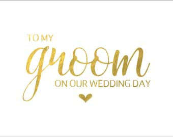 Printable faux gold foil 'To my groom on our wedding day' card - Download and print!