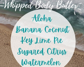 Whipped Body Butter Summer Scents Beach Tropical Key Lime Pie Watermelon