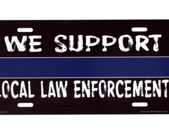 We Support Local Law Enforcement License Plate LP2047