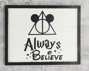 Always Believe painted sign, Disney Harry Potter Mashup