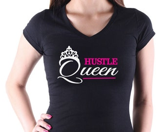 Hustle Queen T Shirt for the hard working business women \ entrepreneur