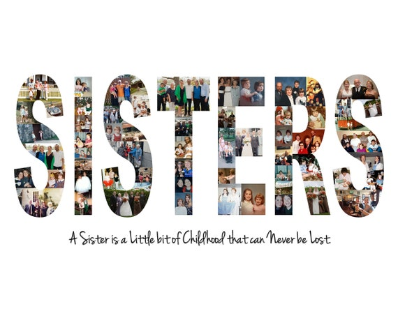 Personalized Sisters Photo Collage - Birthday Gift for Sister - Custom Made with Your Pictures!