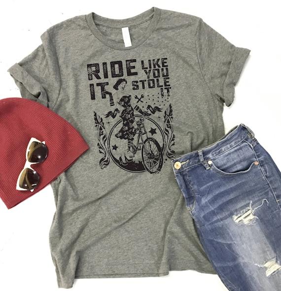 2b6454bf8 Ride It Like You Stole It T-Shirt Crewneck Unisex Tee Bike
