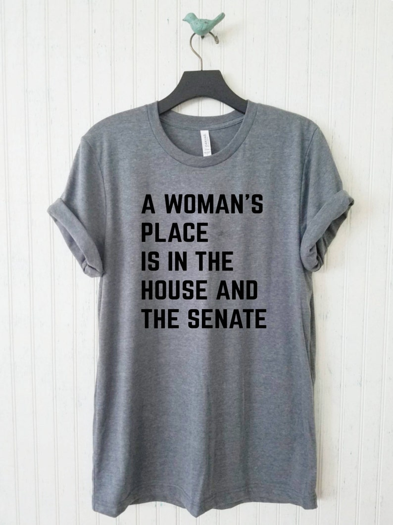 A Woman's Place Is In The House And Senate Unisex Tee image 0