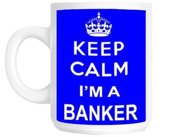 Keep Calm I'm a Banker Gift Mug shan195