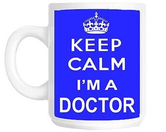 Keep calm i'm a doctor gift mug blue print