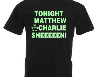 Charlie Sheen Funny Gift Mens Glow In The Dark Adults Black T Shirt Sizes From Small - 3XL