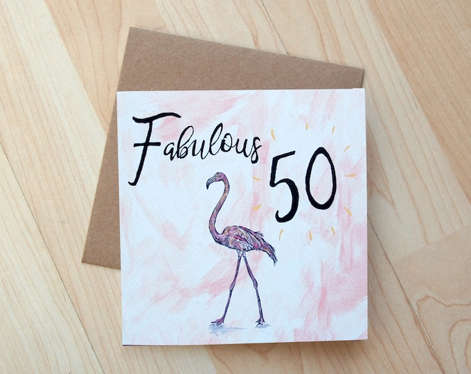 Fabulous 50 Flamingo Birthday Card printed on eco friendly card