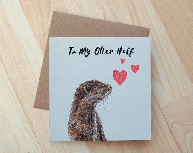 My Otter Half Valentines Greeting Card printed on eco friendly card
