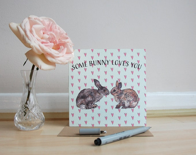 Some Bunny Loves You Greeting Card printed on eco friendly card