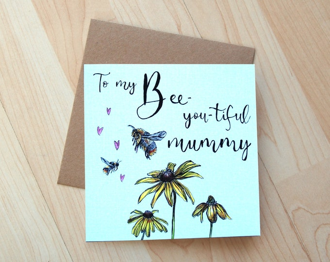 Bee-you-tiful Mummy Greetings Card printed on eco friendly card