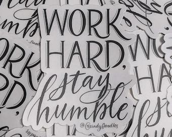 Work Hard, Stay Humble Clear Sticker, Planner Sticker, Laptop Sticker, Water Bottle Sticker