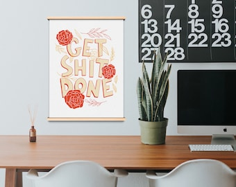 Get Sh*T Done - DIGITAL PRINT - Motivational Poster - Orange and Yellow