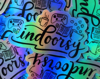 "Holographic ""Indoorsy"" Planner, Laptop, Water Bottle Sticker"