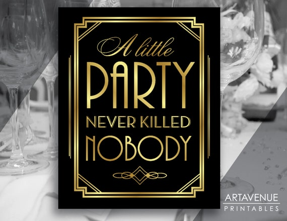 Art Deco Party Supplies INSTANT DOWNLOAD 02 A Little Party Never Killed Nobody Roaring Twenties Printable Gatsby Party Decor Sign