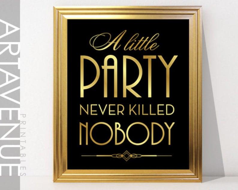 202de810bc9d A Little Party Never Killed Nobody Printable Art Gatsby | Etsy