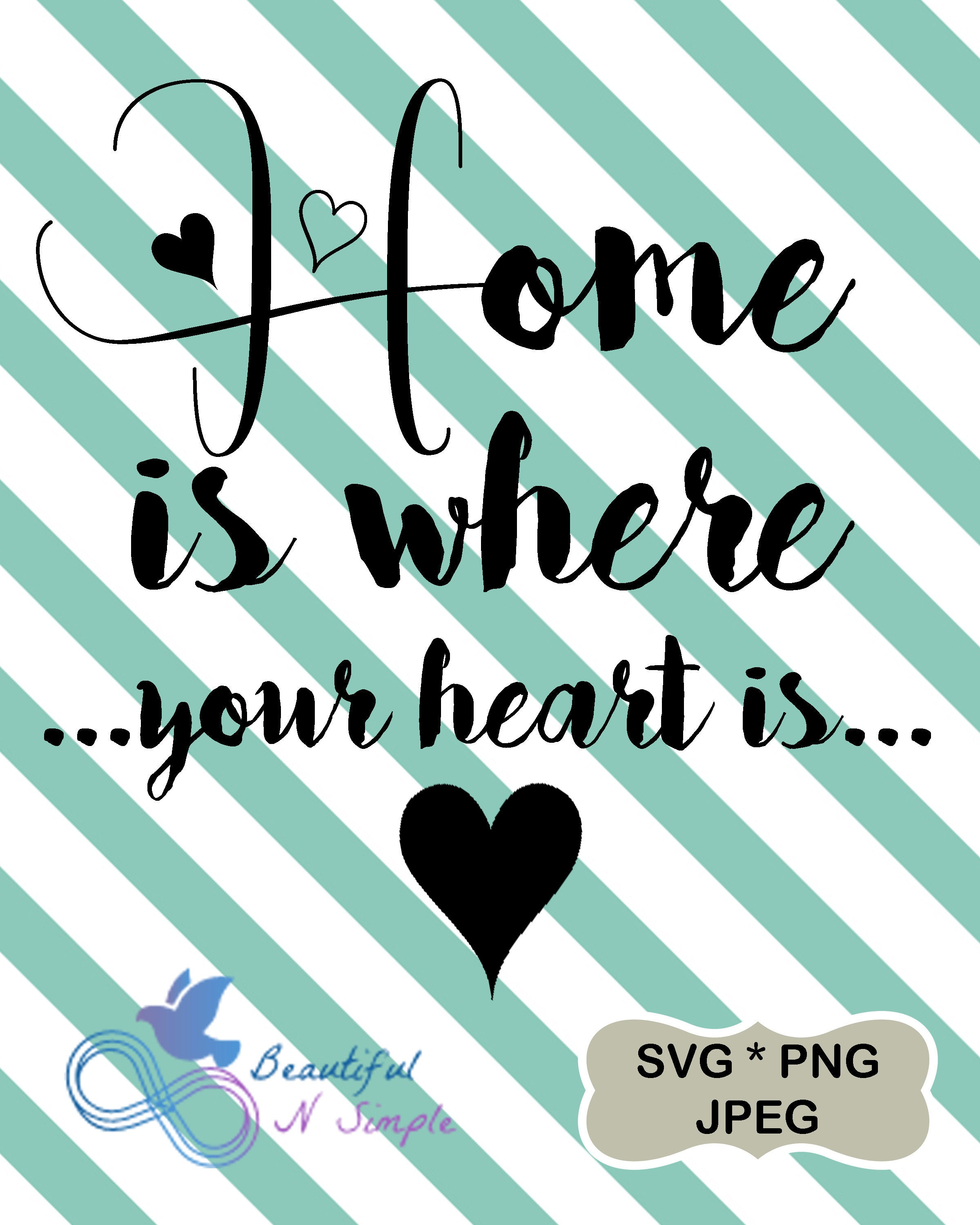 Home Is Where Your Heart Is Inspirational Home Heart Svg Etsy