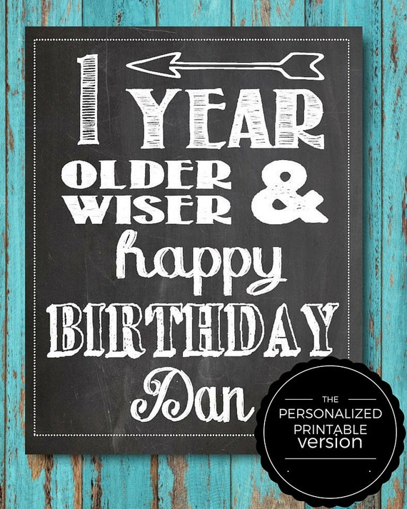happy birthday sign personalized one year older and wiser etsy