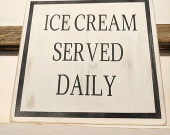 Rustic farmhouse inspired ICE CREAM SERVED dAILY wood sign