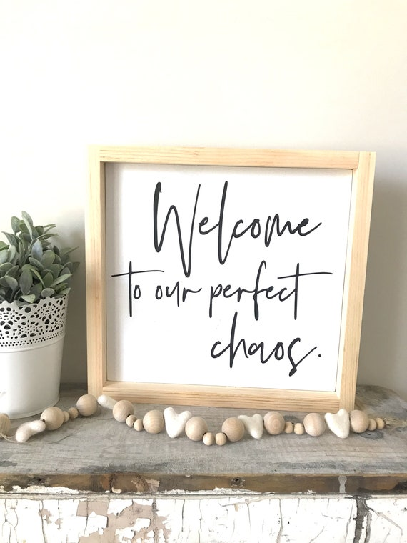 Welcome to our perfect chaos// Welcome Sign // home sweet | Etsy