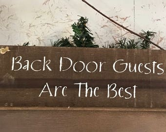 Back Door Guests Are The Best Sign - Mud Room Decor - Neighbor Gift - Pallet Wood Sign - Back Door Hanger - Welcome Friends Wall Art