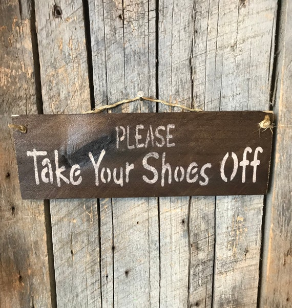 1ffdf9b974a0d8 Please Take Your Shoes Off Plaque Pallet Wood Sign Rustic
