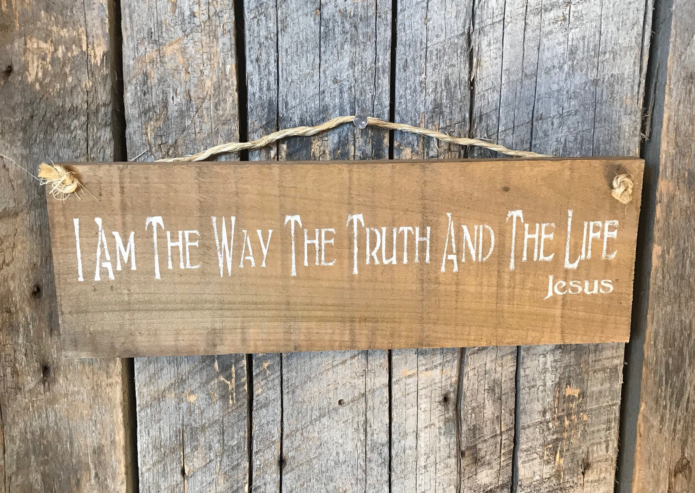 I Am The Way The Truth And The Life Plaque - Pallet Wood Sign - Trust In  The Lord - John 14 16 - Bible Verse Art - Scripture Wall Decor