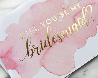 Bridesmaid Proposal Card // Will You Be My Bridesmaid? // Bridesmaid Card // Maid of Honor Card // Bridal Party // Watercolor &  Gold Foil