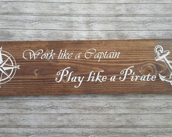 """work like a Captain play like a Pirate, rustic sign, wood sign, engraved sign, Painted wood sign, home decor, 18""""x4"""", Compass, anchor"""