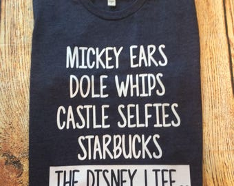 Disney Life, Disney Life Shirt, Magic Kingdom Shirt, Disney Shirt, Dole Whip, Mickey Ears, Disney Family Shirt, Disney Life Shirts
