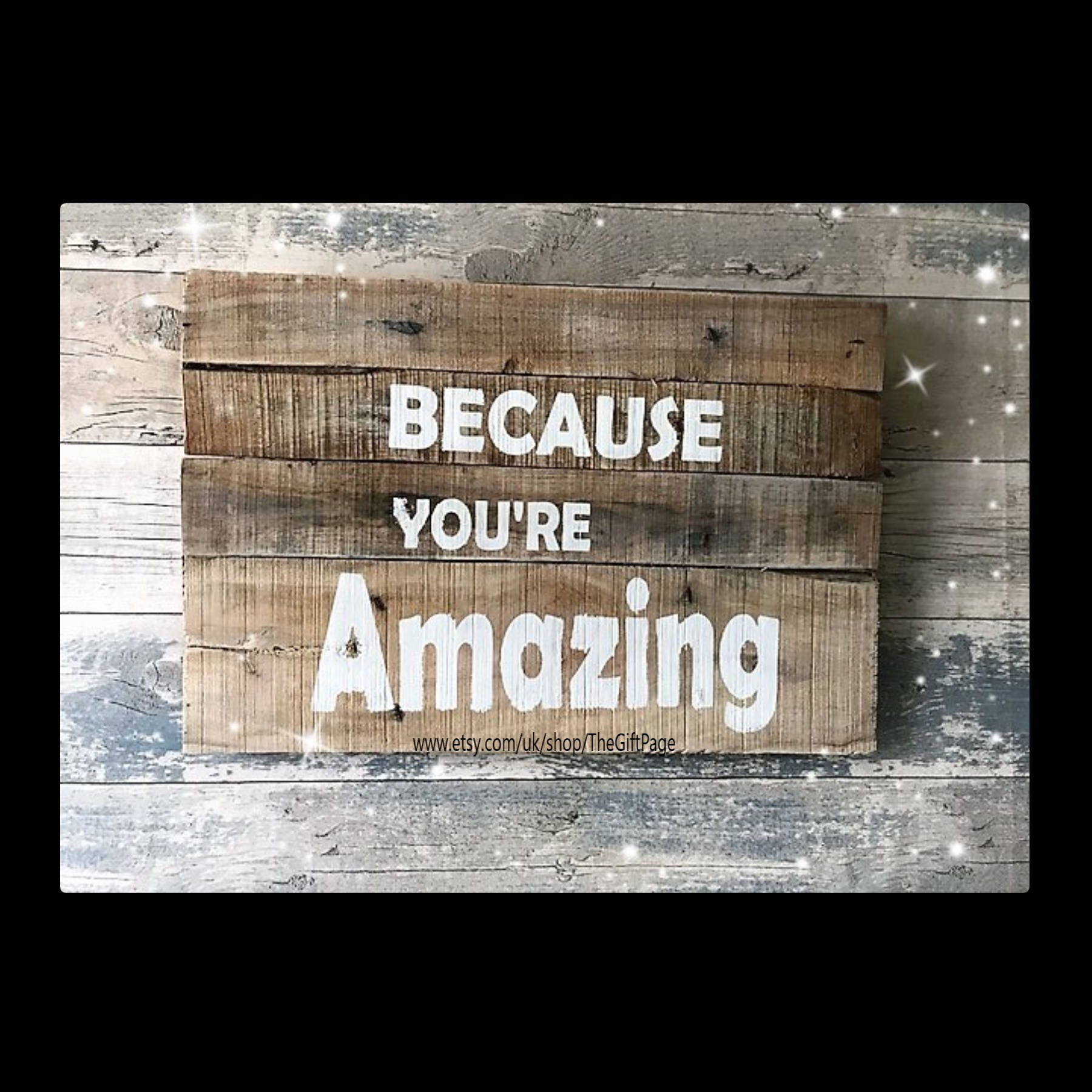 Signs You Re Amazing: Because You're Amazing Wall Hanging Pallet Sign Wall