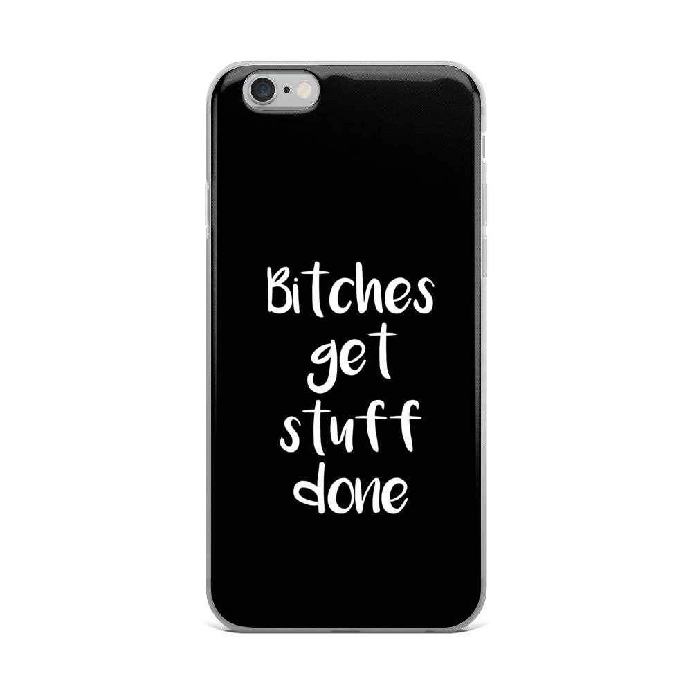 Bitches get stuff done - Tina Fey Quote iPhone Case Typographic Black and White Print - Gifts for women Gifts for her Best friend gift