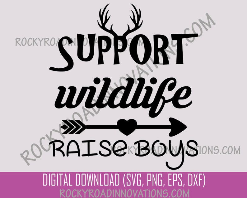Support Wildlife Raise Boys Antlers Heart Arrow Digital Download File svg  png eps dxf Cut Vector Files
