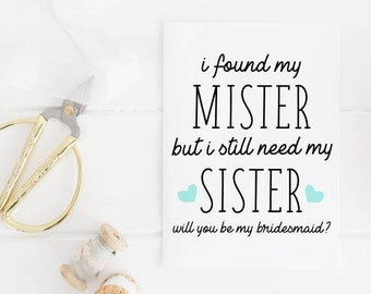 I Found My Mister But I Still Need My Sister, Will You Be My Bridesmaid Printable Card, Wedding Digital Template Instant Download, 5x7