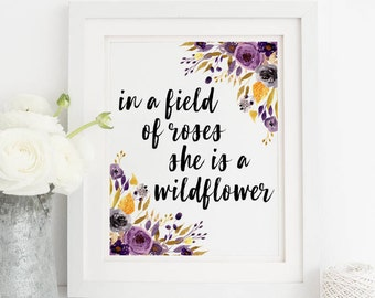 In a Field of Roses She is a Wildflower Quote Printable, Purple Floral Nursery Sign, Printable Digital Wall Art Decor, Instant Download 8x10