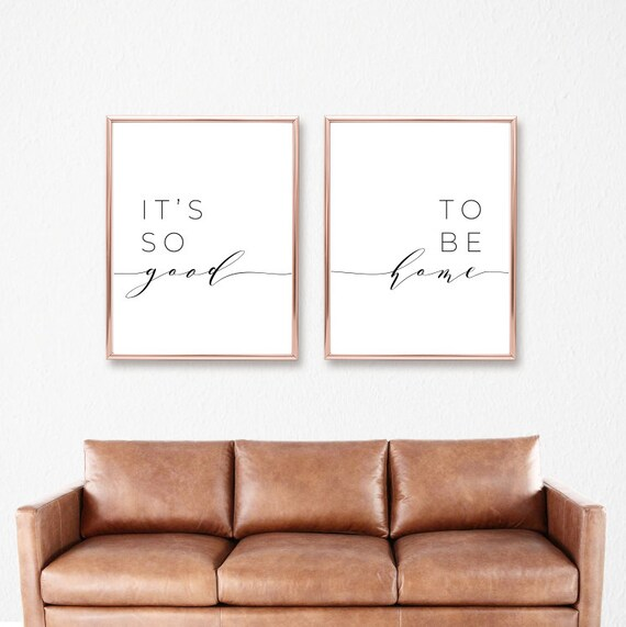 its-so-good-to-be-home-printable-sign-set,-bedroom-quote-decor,-living-room,-wall-art-prints,-instant-digital-download-8x10&16x20 by etsy