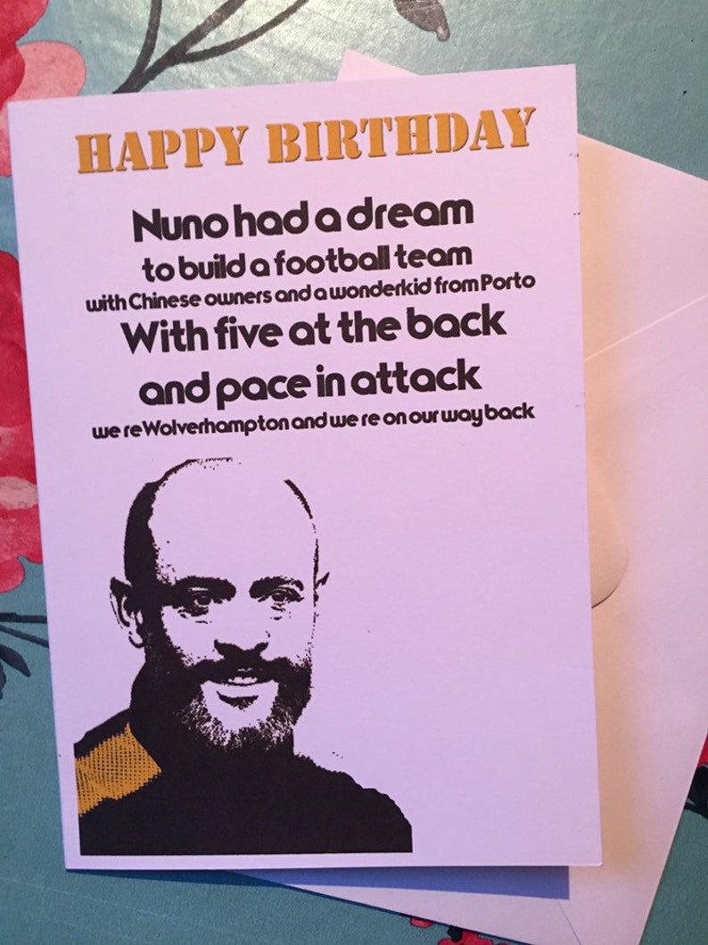 Wolverhampton Wanderers Birthday Card Nuno Had A Dream Illustrated Card With The Wolves Nuno Had A Dream Chant Great For Any Fan