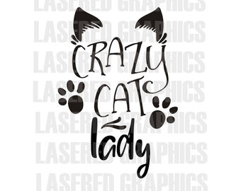 Crazy Cat Lady- SVG, EPS, JPEG- Clean lines, ready for your project