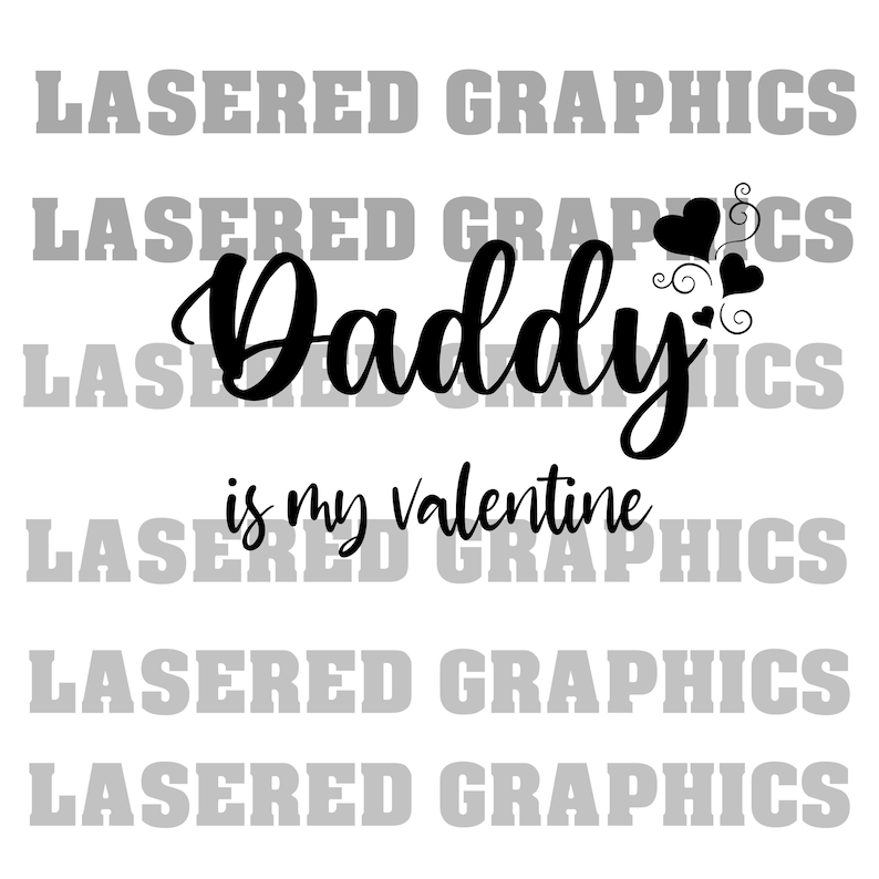 toddle svg Daddy is my valentine svg baby shirt eps onsie mom life svg jpeg- Instant download! baby svg