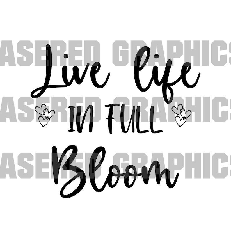 Quotes svg Live Life In Full Bloom svg Hello Spring SVG Bloom svg Spring svg eps instant download jpg Mug svg Spring Quotes svg