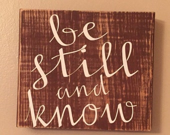 Be Still and Know Wooden Sign, 8x8