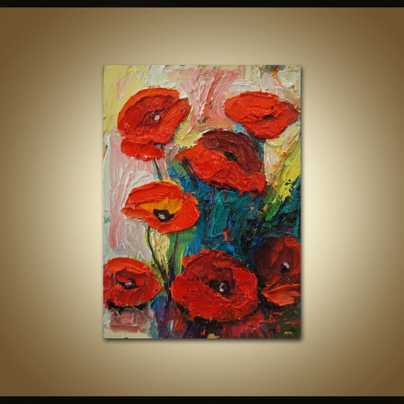 Miraculous Flowers Poppies Oil Painting Flowers Painting Original Art Original Abstract Art Kitchen Decor Wall Painting Textured Art Floral Art Complete Home Design Collection Epsylindsey Bellcom