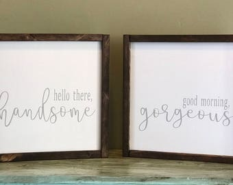 Hello there handsome/ good morning gorgeous sign set