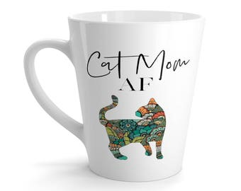 Cat Mom AF Latte Mug Cat Lady Gift Cat Lover Gift Crazy Cat Lady Gift For Her Gift For Cat Lover Mug Cat Lady Gifts Cat Gifts Funny Cat Mug